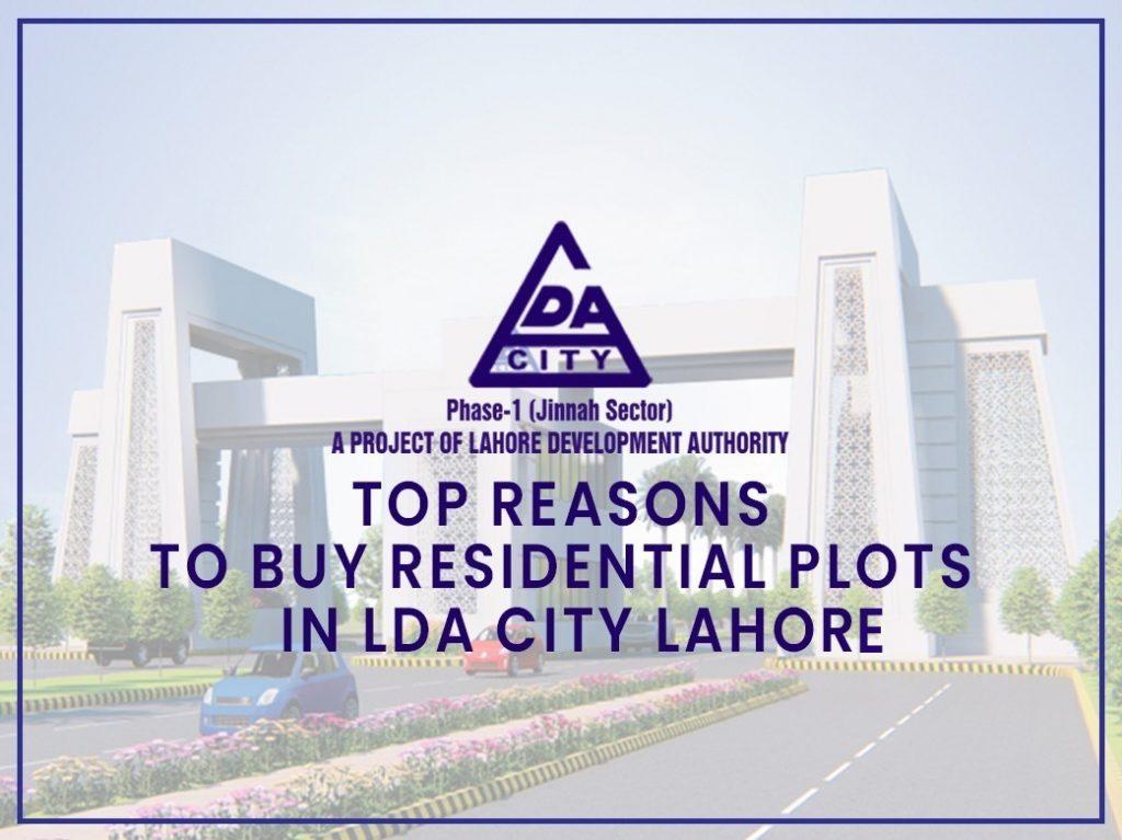 TOP REASONS TO BUY RESIDENTIAL PLOTS IN LDA CITY LAHORE